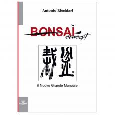 BONSAI concept, il Nuovo Grande Manuale - Antonio Ricchiari
